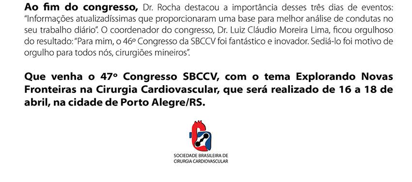 Ao fim do congresso, Dr. Rocha destacou a import�ncia desses tr�s dias de eventos: