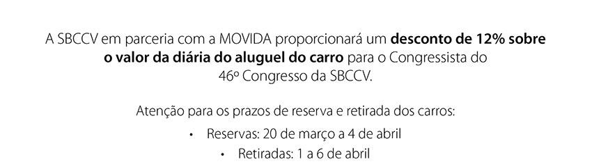 A SBCCV em parceria com a MOVIDA proporcionará; um desconto de 12% sobre o valor da diária do aluguel do carro para o Congressista do  46º Congresso da SBCCV.
